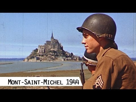 Mont-Saint-Michel 1944 - with comments by Jack Lieb  (in color and HD)
