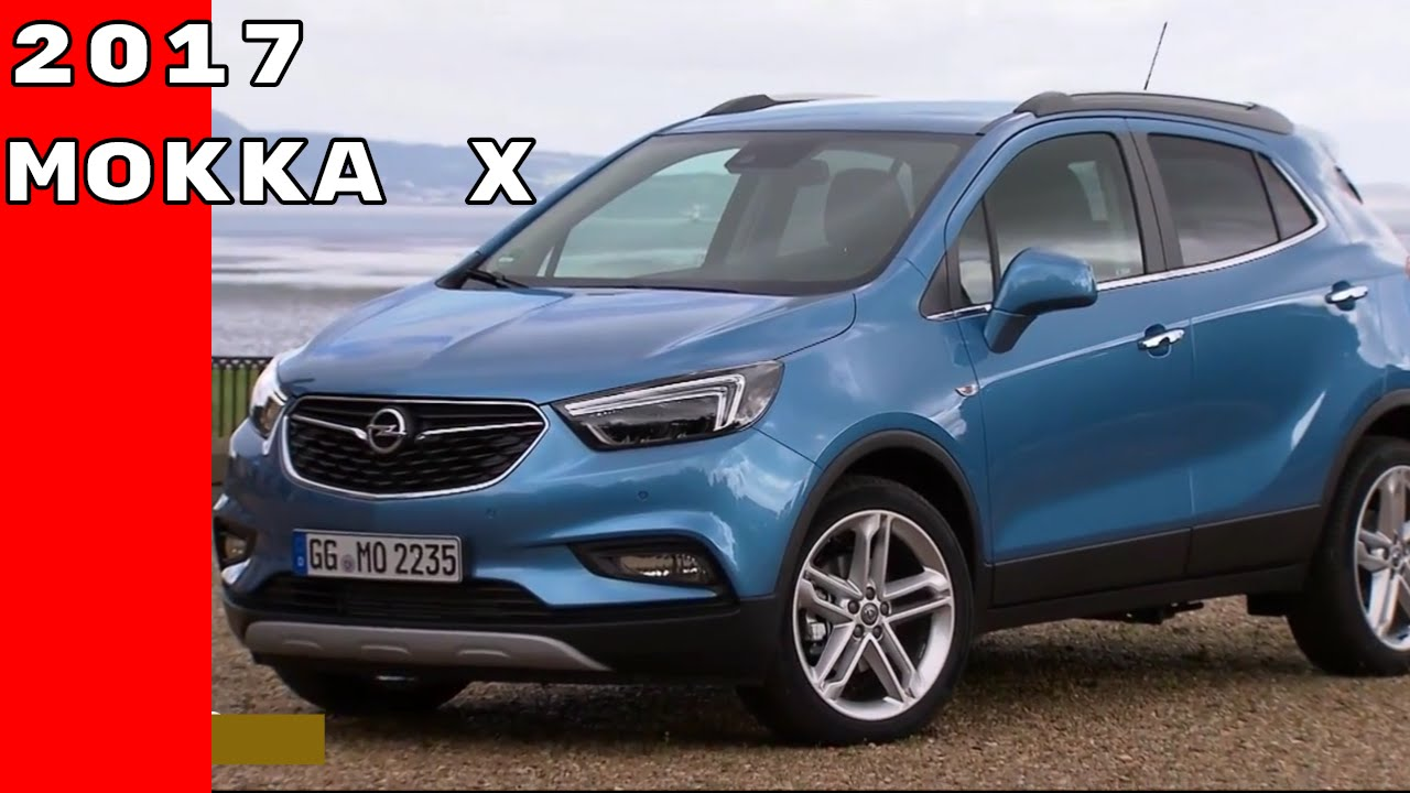 2017 opel mokka x youtube. Black Bedroom Furniture Sets. Home Design Ideas