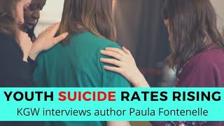 Youth suicide rates are rising: why, the warning signs, and how to help