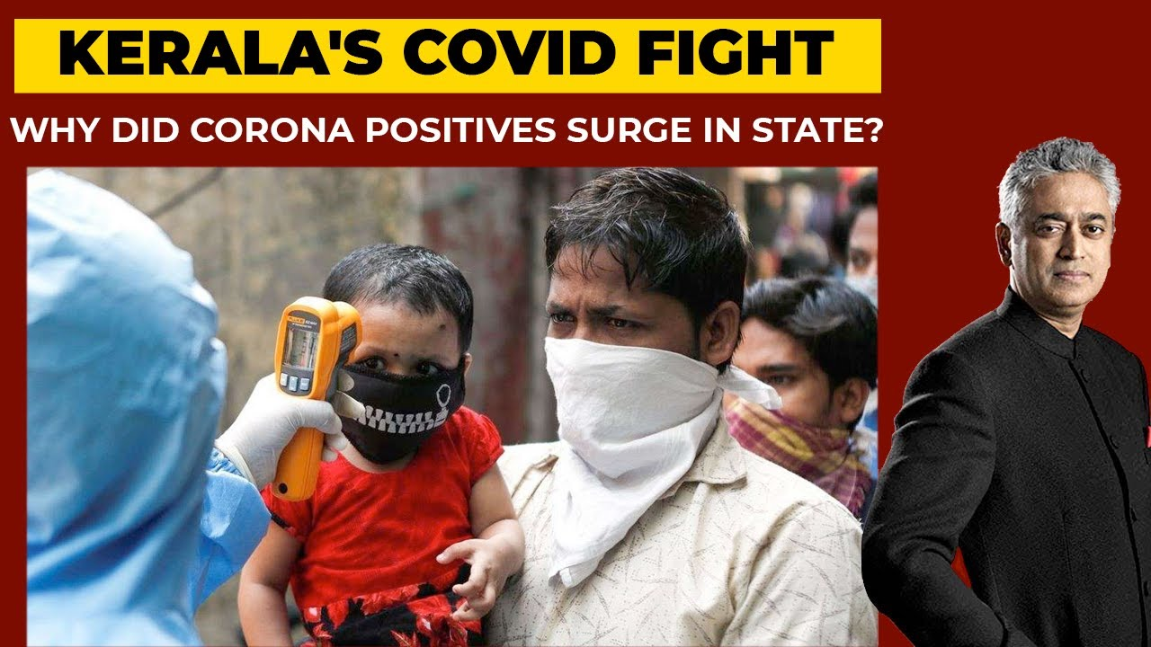 Has Kerala S Covid Fight Gone Wrong News Unlocked With Rajdeep Sardesai India Today Youtube