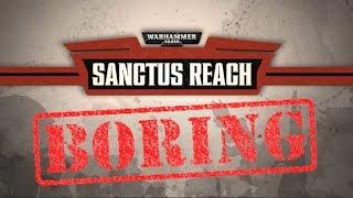 Warhammer 40k Sanctus Reach Vs. a 20 year old 40k game