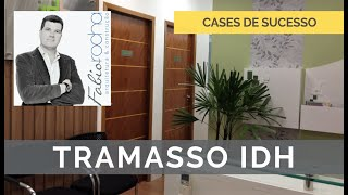 Cases de Sucesso | Tramasso IDH | Fabio Rocha Arquitetura