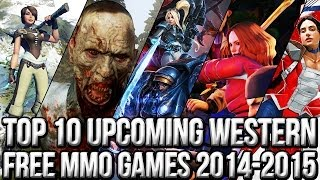 Top 10 Upcoming Western Free MMO Games 2014~2015 | FreeMMOStation.com