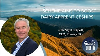 """Scheme aims to boost dairy apprenticeships"" with Nigel Philpott, CEO, Primary ITO"