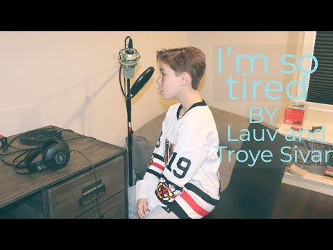 Lauv & Troye Sivan - I'm So Tired (cover)