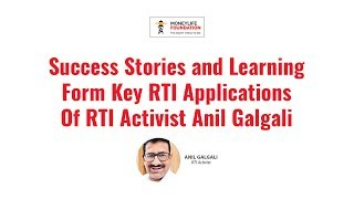 Success Stories and Learning Form Key RTI Applications Of RTI Activist Anil Galgali