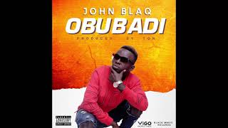 John Blaq - Obubadi (official Audio) DON'T REUPLOAD