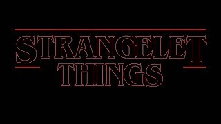 STRANGELET THINGS TRAILER