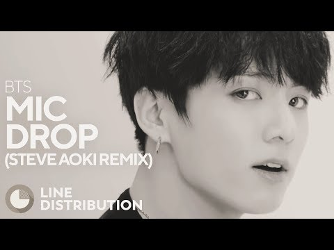 BTS - MIC Drop (Steve Aoki Remix) (Line Distribution)