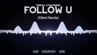 Yogi feat  Ayah Marar - Follow U (Xilent Remix)