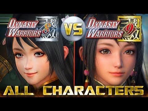 Dynasty Warriors 9 All 53 Characters Revealed So Far Compared to Dynasty Warriors 8