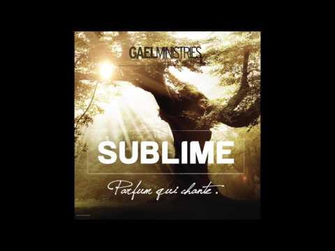 Gael Music - Nous venons à Toi - Sublime 3