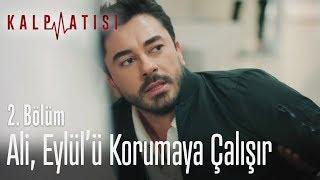 Ali, Eylülü korumaya çalışır - Kalp Atışı 2. Bölüm
