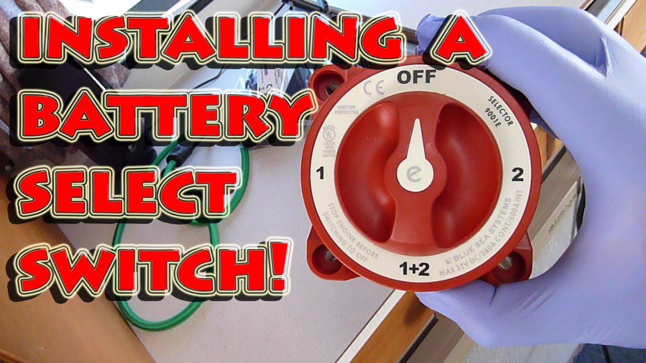 Installing A Multiple Battery Select On Off Switch In A Class B Campervan Rv