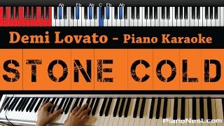 Demi Lovato - Stone Cold - HIGHER Key (Piano Karaoke / Sing Along)