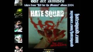 HATE SQUAD - We are amused (H8 for the masses - album 2004)