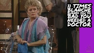 11 Times Blanche Devereaux Burned You So Bad You Needed A Doctor