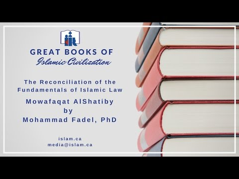 Dr. Mohammad Fadel | AsShatibi | The Reconciliation of the Fundamentals of Islamic Law