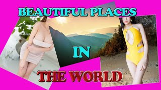 Beautiful Places In The World|The 7 Most Beautiful Places In The World|best 7