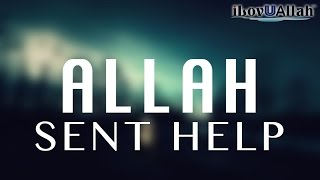 Allah Sent Help | Heart Touching Story