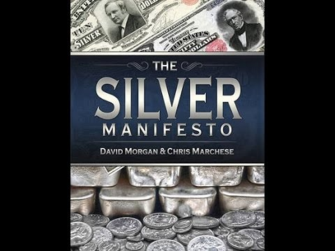 David Morgan & Chris Marchese: The Silver Manifesto