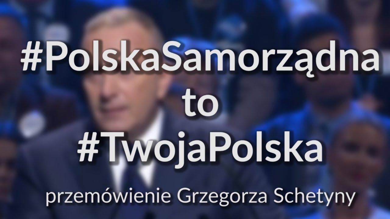 Przemówienie Przewodniczącego Grzegorza Schetyny. #PolskaSamorządna to #TwojaPolska