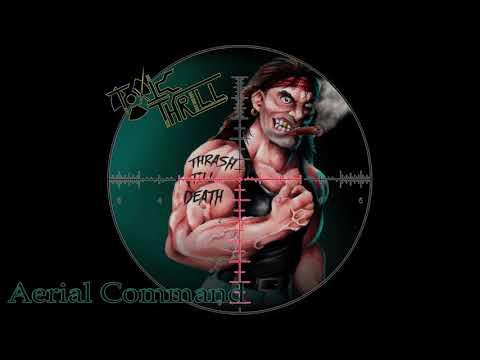 Toxic Thrill - Thrash Till Death (Full Album, 2018)