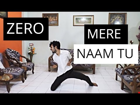 ZERO: Mere Naam Tu Song | Dance Video | Shah Rukh Khan, Anushka Sharma | Dance Cover