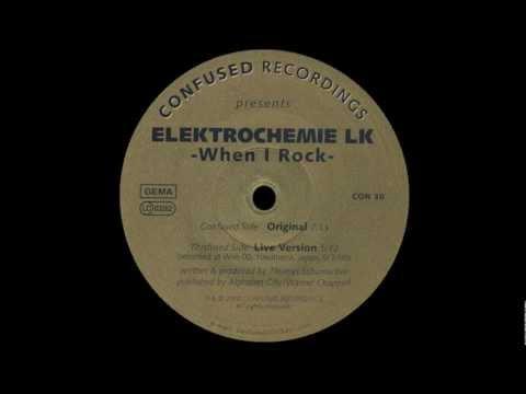Elektrochemie LK - When I Rock (Original)