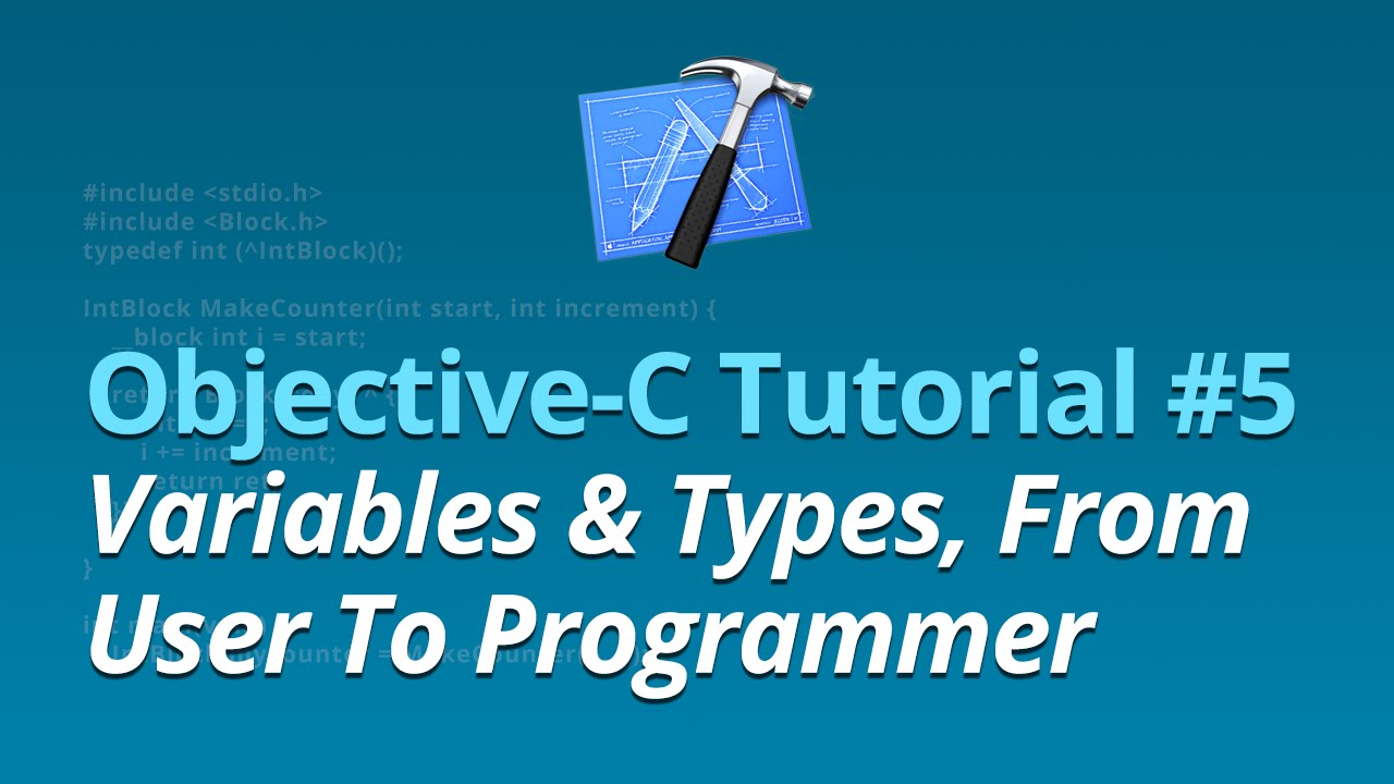 Objective-C Tutorial - #5 - Variables & Types From Computer User To Programmer