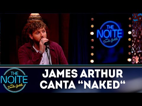 James Arthur Canta Naked | The Noite (18/10/18)