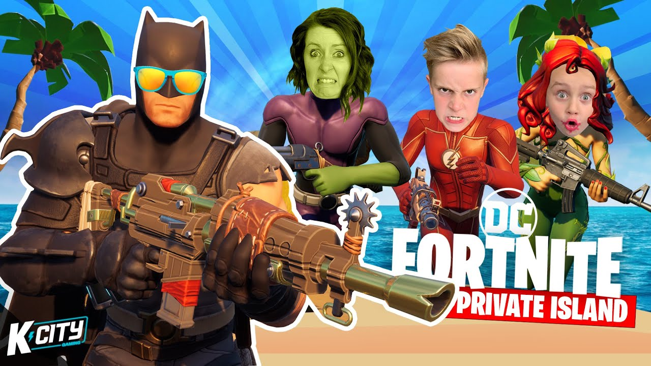 DC Heroes on a FORTNITE Private Island (Family Battle!) K-CITY GAMING