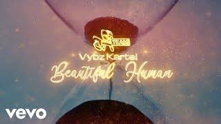 Vybz Kartel - Beautiful Human | Raw | Official Audio | April 2021 | Clockwork Riddim