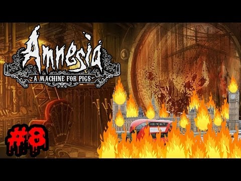 AMNESIA: A MACHINE FOR PIGS | Part 8: LONDON'S BURNING!