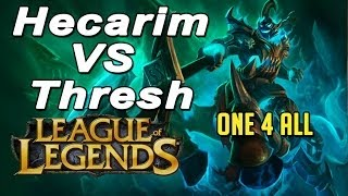 League of Legends - One 4 All - Hecarim VS Thresh
