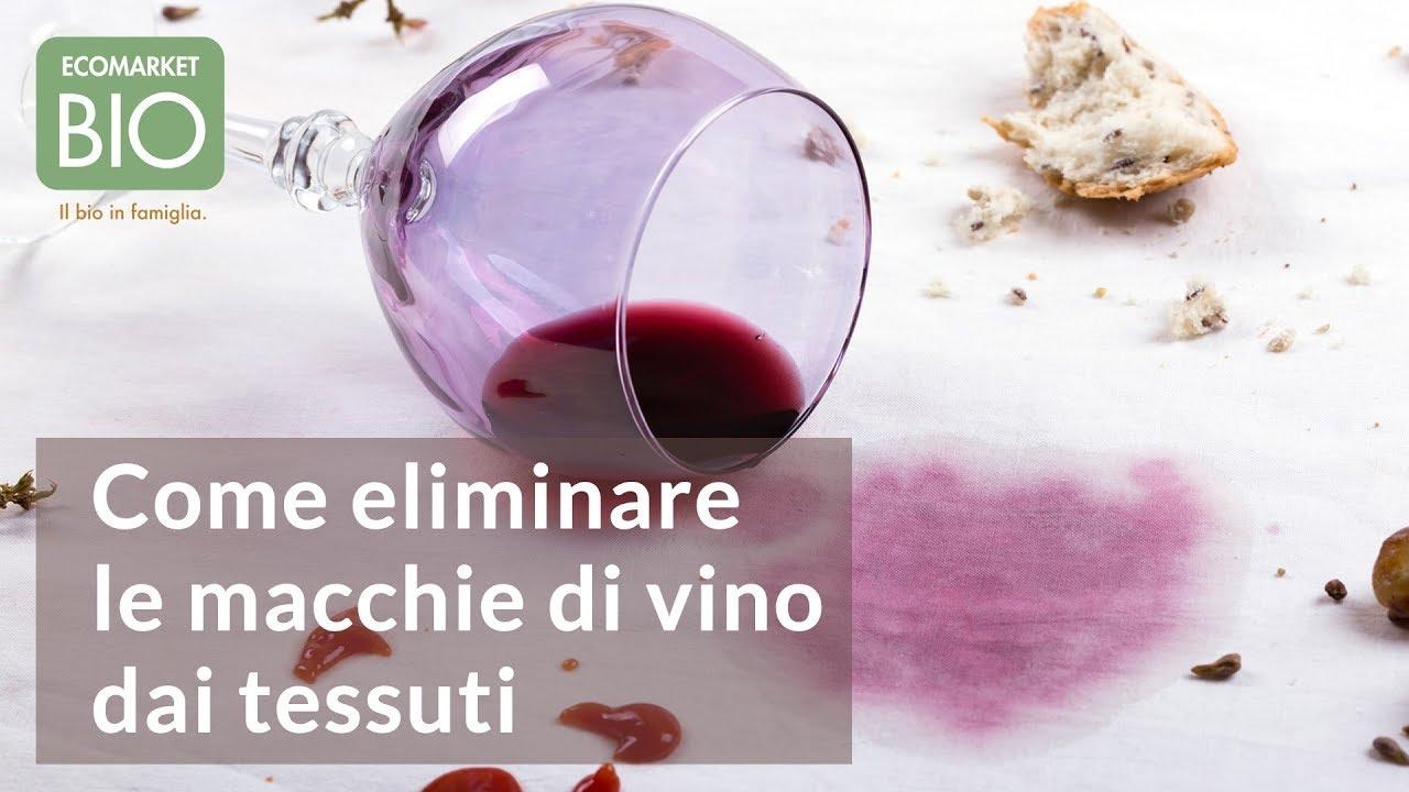 Dai Come Eliminare Le Di Tessuti Ecomarketbio Youtube Macchie Vino wnPkXN08O