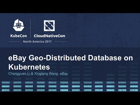eBay Geo-Distributed Database on Kubernetes [A] - Chengyuan Li & Xinglang Wang, eBay