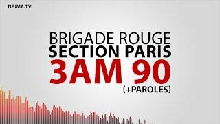 [HD] 3am 90 ✪ BR Section Paris + Paroles (NEW)