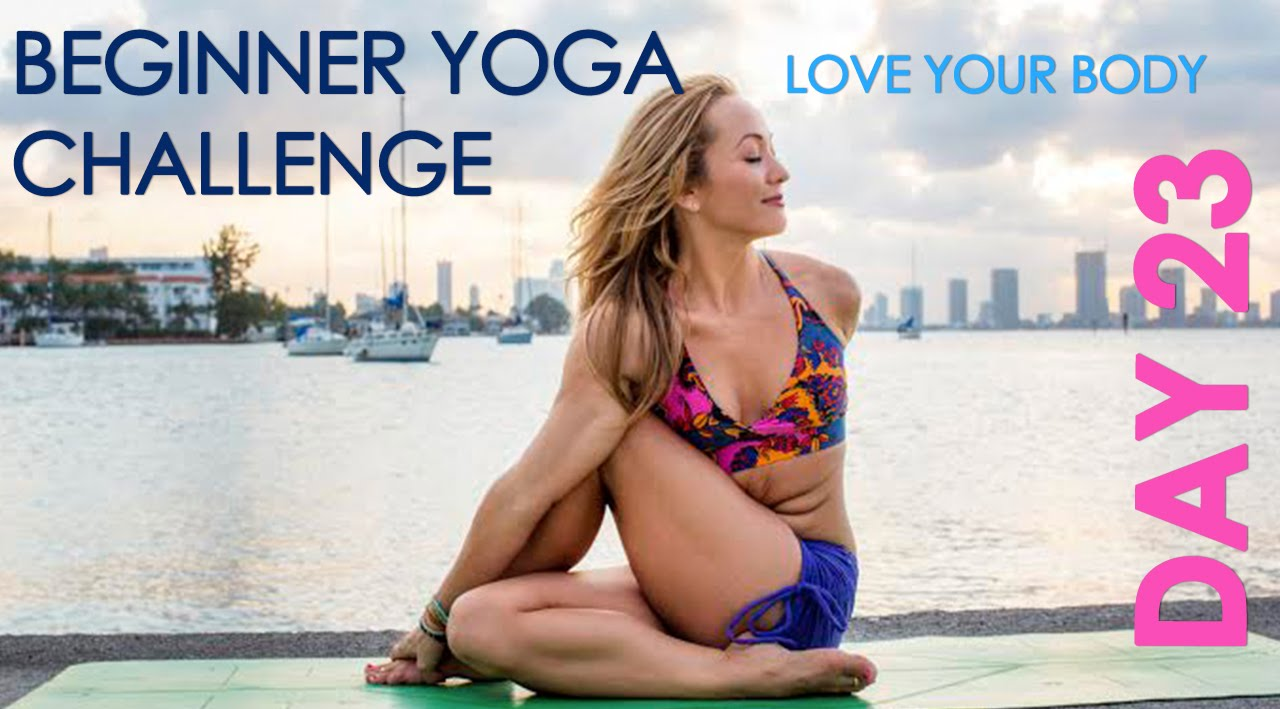 Day 23 Beginner Yoga Challenge - Love Your Body