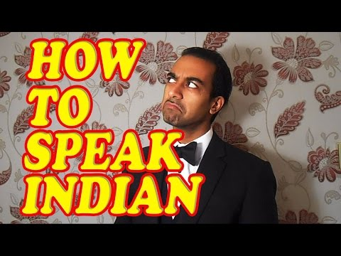 How to speak Indian