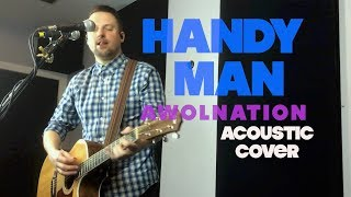 Handy Man - Awolnation (Acoustic Cover)