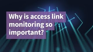 Why is Access Link Monitoring so Important?