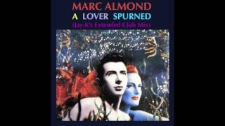 MARC ALMOND - A Lover Spurned (Jay-K's Extended Club Mix)