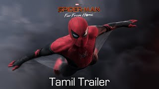 SPIDER-MAN: FAR FROM HOME - Official Trailer | Tamil | In Cinemas July 5