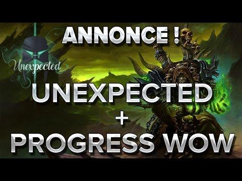 """Annonce : Unexpected et Progress WoW """"Unité"""""""