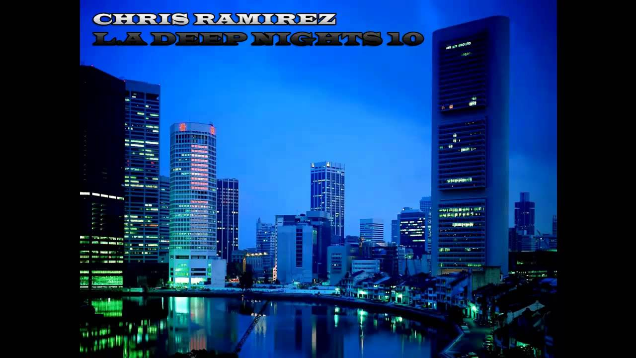 DEEP HOUSE 2013 - Chris Ramirez - L.A Deep Nights 10 - YouTube
