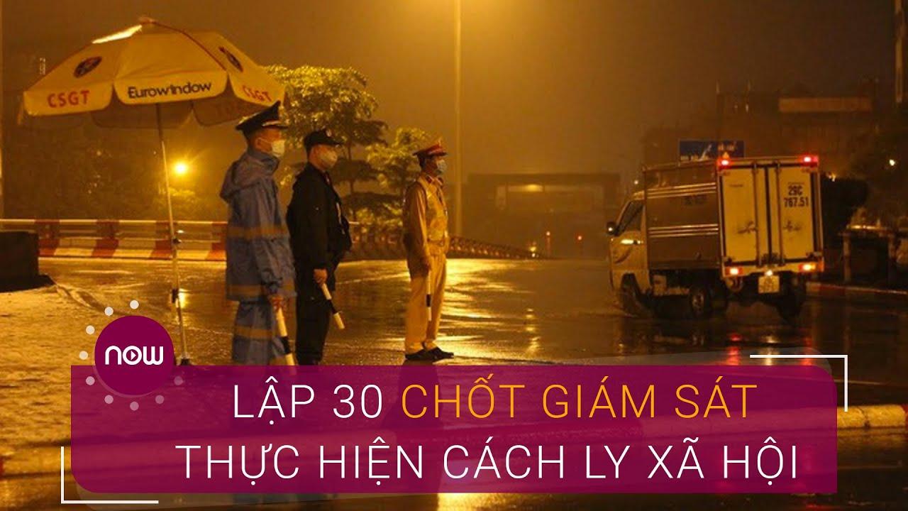 Hà Nội lập 30 chốt giám sát thực hiện cách ly xã hội | VTC Now