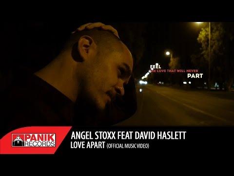 Angel Stoxx - Love Apart feat. David Haslett | Official Music Video