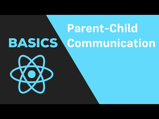 ReactJS Basics - #11 Communicating between Parent and Child Component
