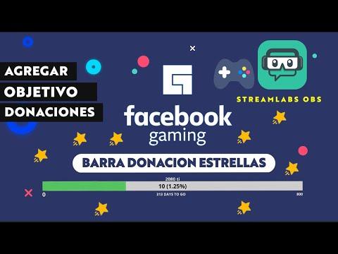 Cómo Agregar Barra Objetivo Donaciones De Estrellas En Facebook Gaming Con Streamlabs OBS